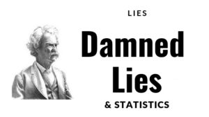 Lies Damned Lies Statistics