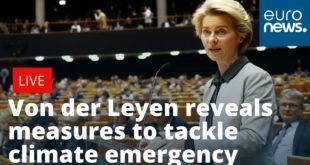 EU chief Von der Leyen reveals measures to tackle climate emergency