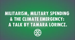 Tamara Lorincz: Militarism, Military Spending & the Climate Emergency