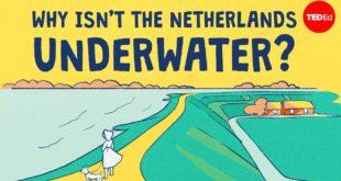 Why isn't the Netherlands underwater? - Stefan Al