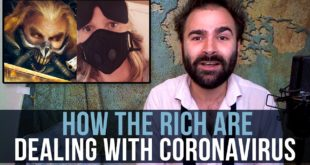 How The Rich Are Dealing With Coronavirus - SOME MORE NEWS