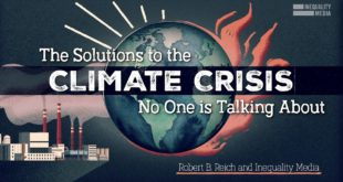 Robert Reich Explains The Solutions To The Climate Crisis No One Is Talking About