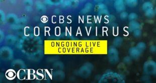 Watch live coronavirus coverage from CBS News
