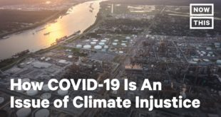 Why COVID-19 is an Environmental Justice Issue Too   Op-Ed   NowThis