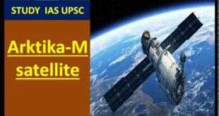 Arktika M satellite For UPSC/Banking/SSC/State PCS/OAS/Defence/Railways