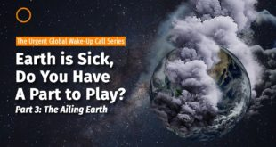[The Urgent Global Wake-up Call] Part 3: The Ailing Earth