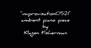 """climate"", piano improvisation on May 21st by Klagen Fisherman 「気候」 ピアノ即興 クラーゲン・フィッシャーマン"
