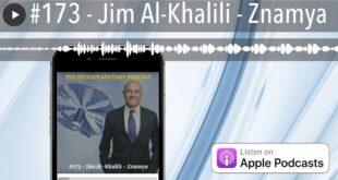 #173 - Jim Al-Khalili - Znamya