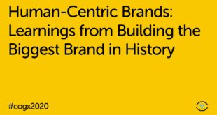 Human-Centric Brands: Learnings from Building the Biggest Brand in History   CogX 2020