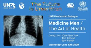 Medicine Men / The Art of Health: The Future is Unwritten - A UN75 Moderated Dialogue (Livestream)