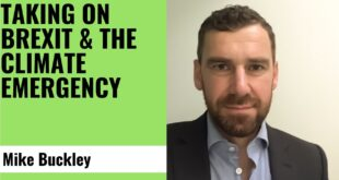 Taking On Brexit & The Climate Emergency - Mike Buckley, Director, Remain & Reform